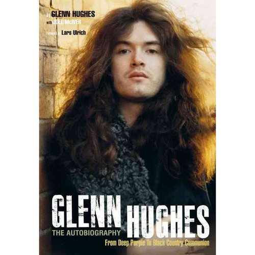 Glenn Hughes: The Autobiography, from Deep Purple to Black Country Communion