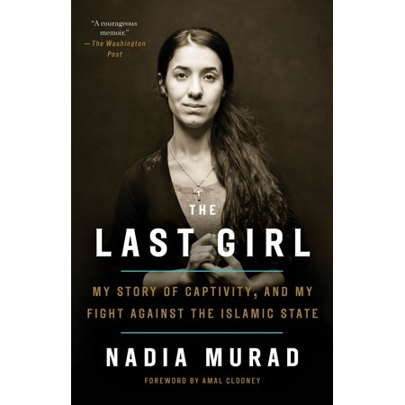 The Last Girl : My Story of Captivity, and My Fight Against the Islamic