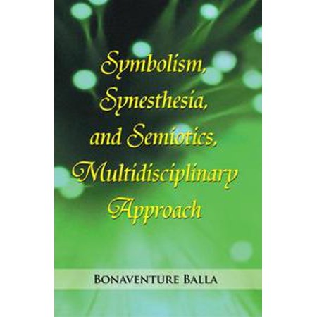 Symbolism, Synesthesia, and Semiotics, Multidisciplinary Approach - eBook