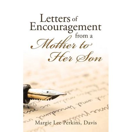 - Letters of Encouragement from a Mother to Her Son