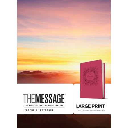 The Message Large Print (Leather-Look, Dusty Rose Floral) : The Bible in Contemporary -