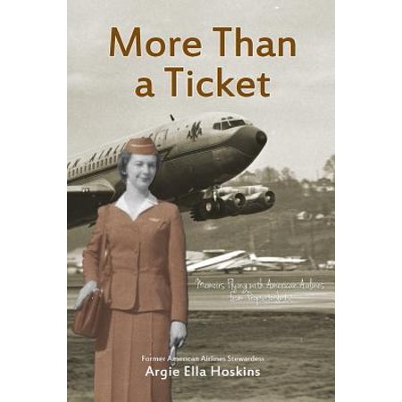 More Than a Ticket : Memoirs Flying with American Airlines from Props to