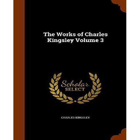 The Works of Charles Kingsley Volume 3 - image 1 of 1