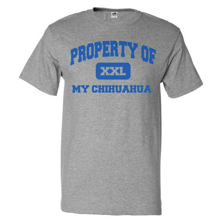 Property of My Chihuahua T shirt Funny Tee Gift ()