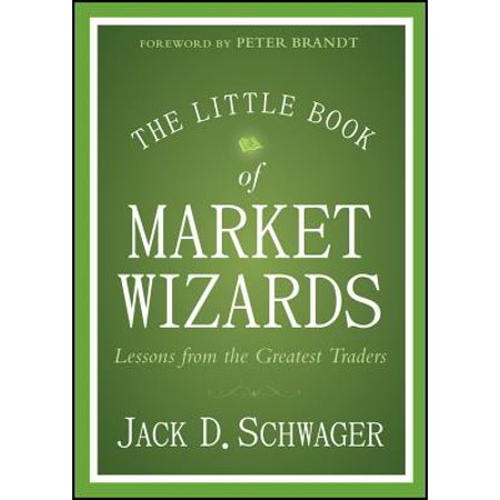The Little Book of Market Wizards : Lessons from the Greatest