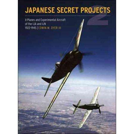 Japanese Secret Projects 2: Experimental Aircraft of the Ija & Ijn
