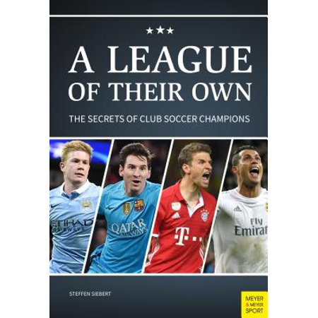 A League of Their Own : The Secrets of Club Soccer