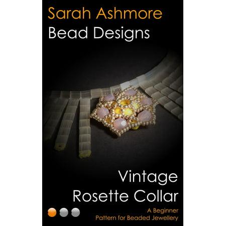Vintage Lace Rosette (Vintage Rosette Collar: A Beginner Pattern for Beaded Jewellery - eBook )