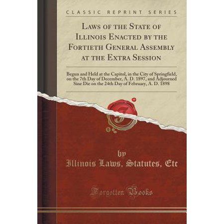Party City In Illinois (Laws of the State of Illinois Enacted by the Fortieth General Assembly at the Extra Session: Begun and Held at the Capitol, in the City of Springfield, on the 7th)