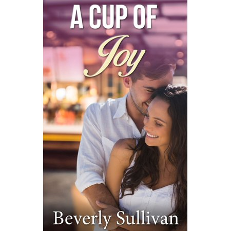 A Cup Of Joy (Sweet Christian Romance) - (Joy Sweet)