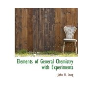 Elements of General Chemistry with Experiments