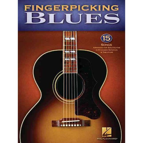 Fingerpicking Blues: 15 Songs Arranged for Solo Guitar in Standard Notation & Tablature