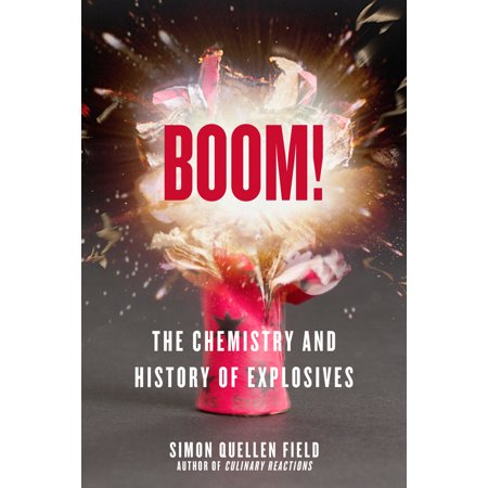 Boom! : The Chemistry and History of Explosives (3 Jobs In The Field Of Chemistry)