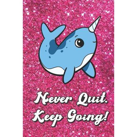 Never Quit Keep Going: Blue Narwhal On Pink Glitter Stars Effect Background, Lined Paper Note Book For Girls or Boys To Draw, Sketch & Crayon (Keep The Conversation Going With A Girl)