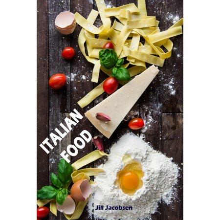 Italian Food: De 200 Beste Recepten Van De Pasta & Pizza Keuken (Italiaanse Keuken) -