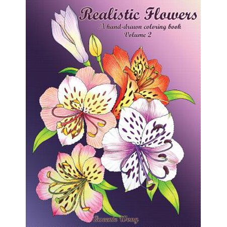 Realistic Flowers : A Hand-Drawn Coloring Book (Volume 2)