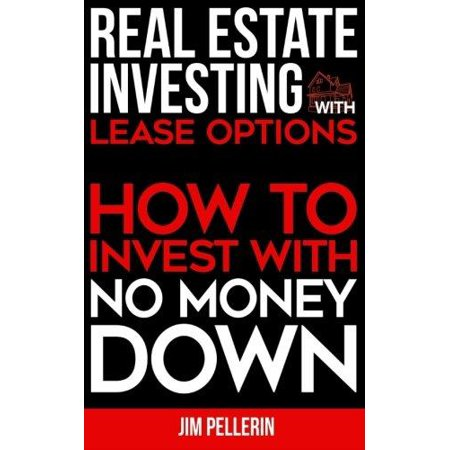 Real Estate Investing With Lease Options  How To Invest With No Money Down
