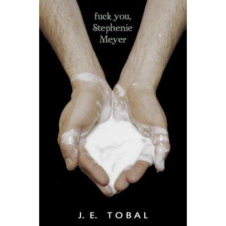 Fuck You, Stephenie Meyer - eBook