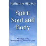 Spirit, Soul and Body - eBook