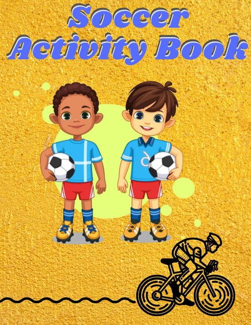 Soccer Activity Book : Interesting Coloring Book For Kids, Football,  Baseball, Soccer, Lovers And Includes Bonus Activity 100 Pages (Coloring  Books For Kids) (Paperback) - Walmart.com - Walmart.com
