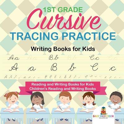 1st Grade Cursive Tracing Practice - Writing Books for Kids - Reading and Writing Books for Kids - Children's Reading and Writing Books