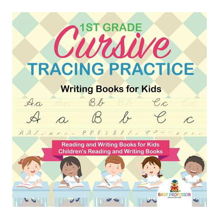 1st Grade Cursive Tracing Practice - Writing Books for Kids - Reading and Writing Books for Kids - Children's Reading and Writing