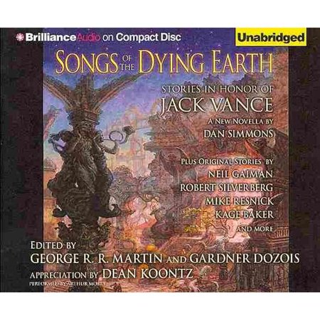 Songs of the Dying Earth: Stories in Honor of Jack Vance by