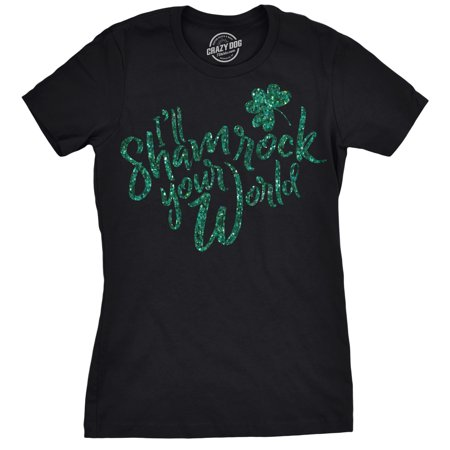 Womens Shamrock Your World Tshirt Funny St Patricks Day Green Glitter Tee For Ladies - Walmart St Patricks Day Shirts