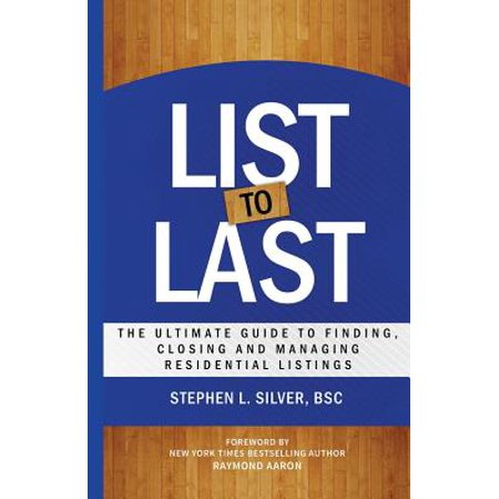 List To Last  The Ultimate Guide To Finding  Closing And Managing Residential Listings