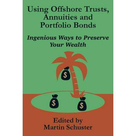 Using Offshore Trusts  Annuities And Portfolio Bonds