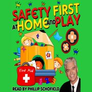 Safety First at Home and Play - Audiobook