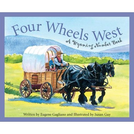Four Wheels West : A Wyoming Number (Number Wheel)