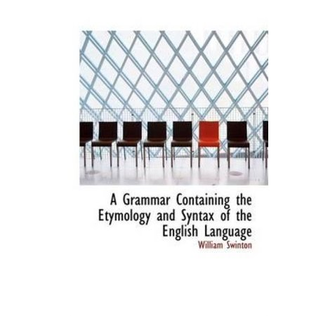 A Grammar Containing the Etymology and Syntax of the English Language - image 1 of 1