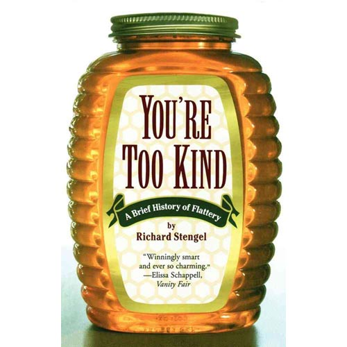 Your'e Too Kind: A Brief History of Flattery