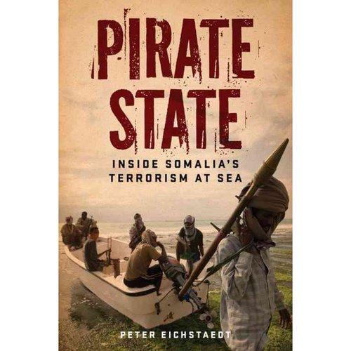 Pirate State: Inside Somalia's Terrorism at Sea