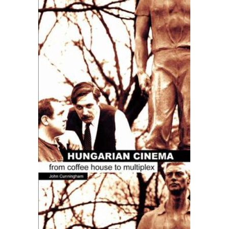 Hungarian Cinema: From Coffee House to Multiplex