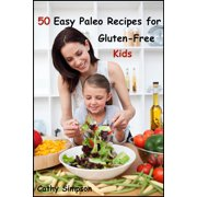 50 Easy Paleo Recipes for Gluten-Free Kids - eBook