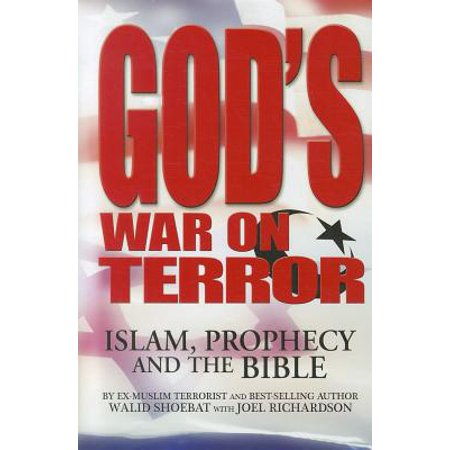 God's War on Terror : Islam, Prophecy and the (After Effects Of 9 11 On Muslim)