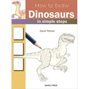 Search Press Books-How To Draw Dinosaurs In Simple Steps