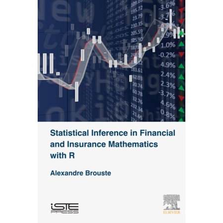Statistical Inference in Financial and Insurance Mathematics with R -