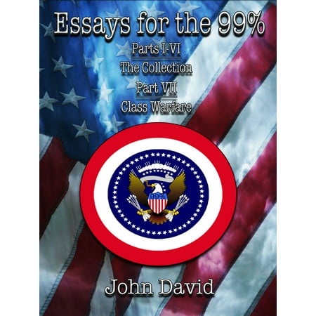 Essays for the 99% - The Collection - Class Warfare -