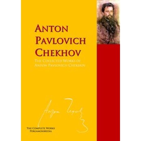 The Collected Works of Anton Pavlovich Chekhov - (Summary Of The Bet By Anton Pavlovich Chekhov)