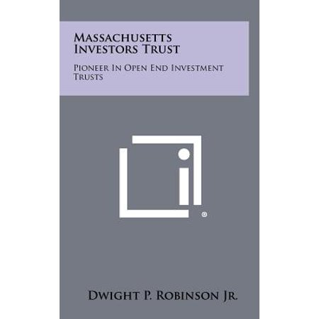 Massachusetts Investors Trust  Pioneer In Open End Investment Trusts