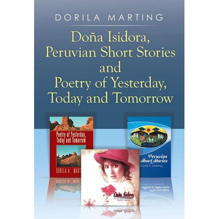 Doña Isidora, Peruvian Short Stories and Poetry of Yesterday, Today and Tomorrow -