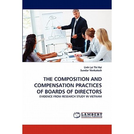 The Composition and Compensation Practices of Boards of