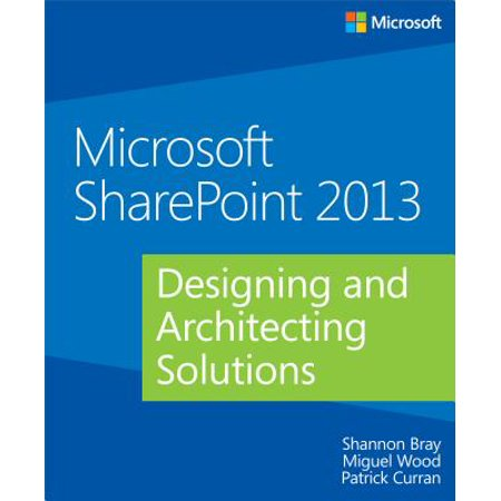 Microsoft SharePoint 2013 Designing and Architecting Solutions -