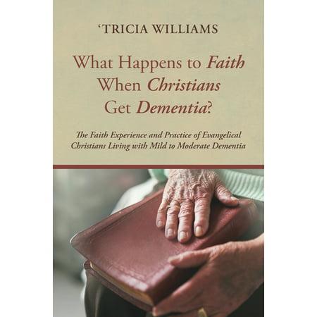What Happens to Faith When Christians Get Dementia? (Paperback)