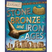 Explore!: Stone, Bronze and Iron Ages (Paperback)