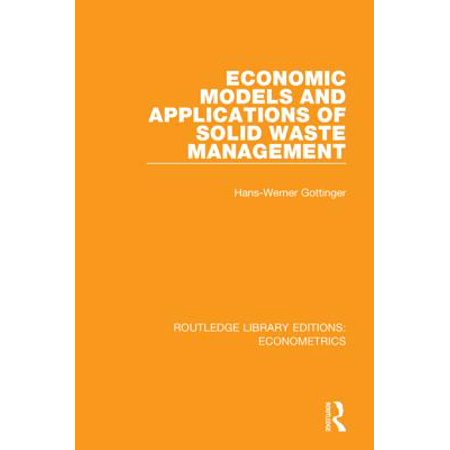Economic Models and Applications of Solid Waste Management -