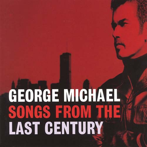 SONGS FROM THE LAST CENTURY [GEORGE MICHAEL] [724384874025]
